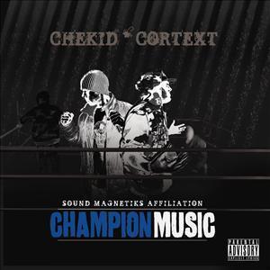 Chekid & Cortext (Champion Music)