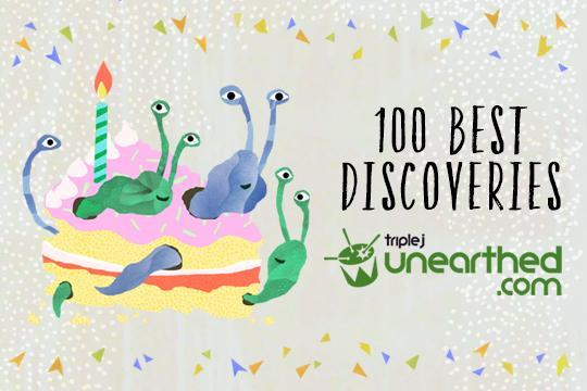 The 100 Best Discoveries off triplejunearthed.com