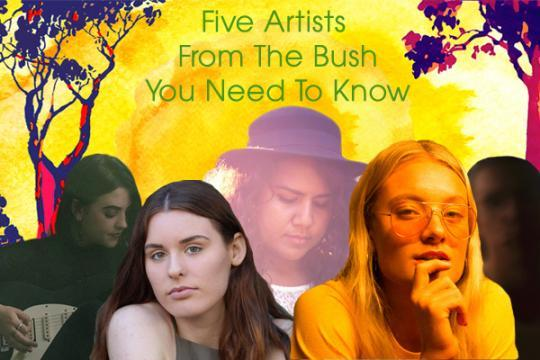 Five Artists From The Bush You Need To Know
