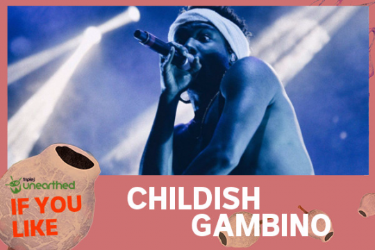 If You Like... Childish Gambino