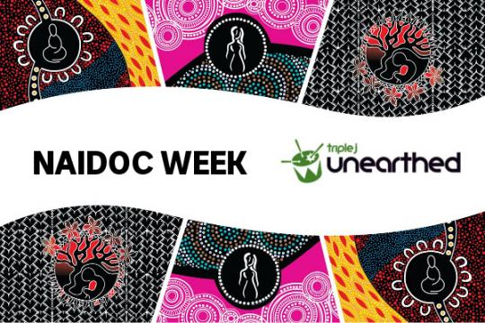 NAIDOC Week on triple j Unearthed!