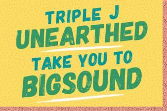 triple j Unearthed takes you to BIGSOUND!