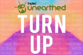 Turn Up on triple j Unearthed