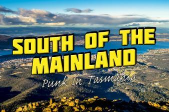 South of The Mainland: Punk in Tasmania