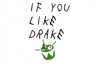 If You Like Drake...
