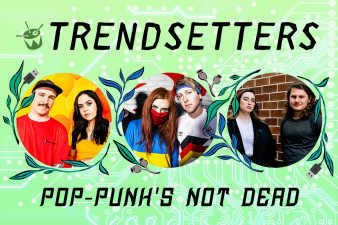 TRENDSETTERS: Pop-Punk's not dead