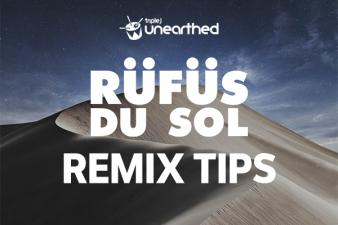 Remix Tips from RÜFÜS DU SOL