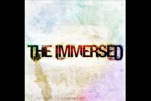 The Immersed