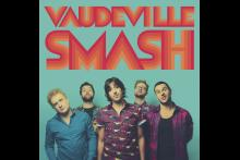 Vaudeville Smash