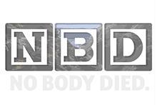 No Body Died