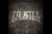 To Kill Or Capture