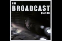 The Broadcast Fiasco