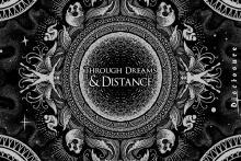Through Dreams & Distance