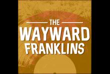 The Wayward Franklins