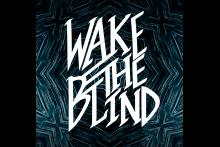 Wake The Blind
