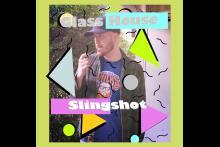 Glass House Slingshot