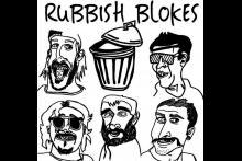 Rubbish Blokes
