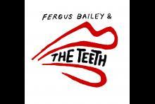 Fergus Bailey & the Teeth