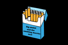 Big Moist and the Smoking Durries