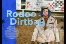 Rodeo Dirtbag