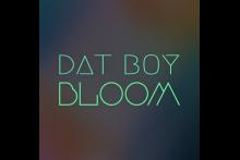 Dat Boy Bloom